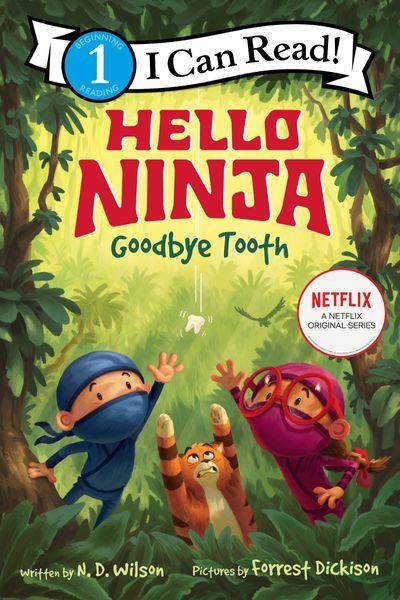 Hello, Ninja. Goodbye, Tooth!