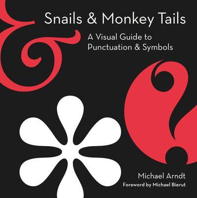 Snails & Monkey Tails