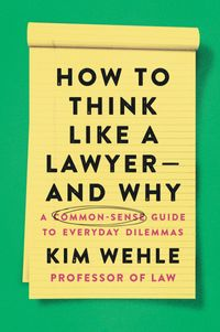 how-to-think-like-a-lawyer-and-why
