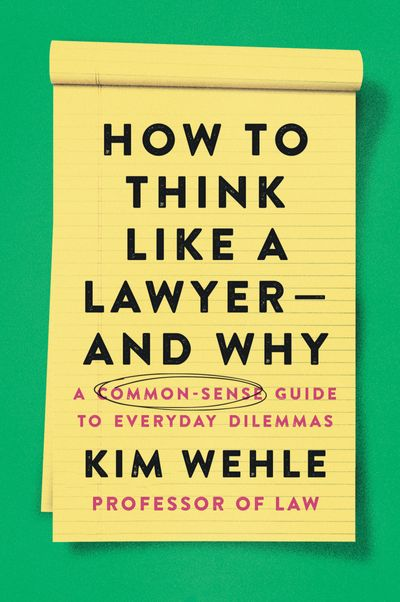 How to Think Like a Lawyer - and Why