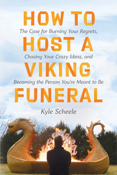 How to Host a Viking Funeral