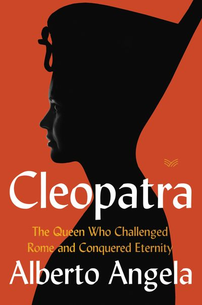 Cleopatra: The Queen who Challenged Rome and Conquered Eternity
