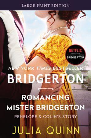 Romancing Mister Bridgerton [Large Print]