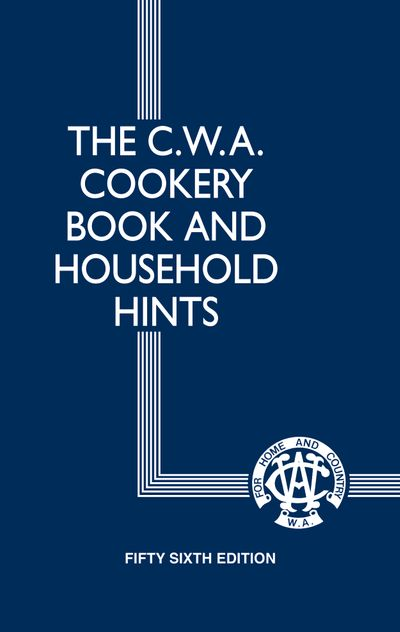 The CWA Cookery Book and Household Hints 56th Edition
