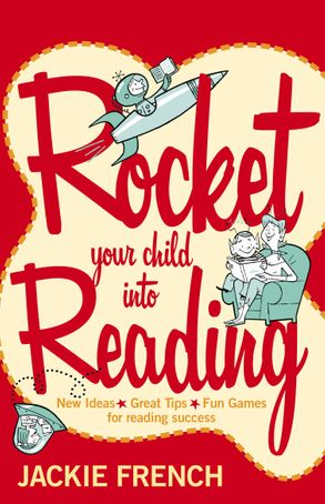 Cover image - Rocket Your Child Into Reading: New Ideas, Great Tips & Fun Games For Reading Success