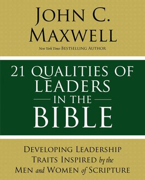 Cover image - 21 Leadership Issues In The Bible: Understanding The Critical Issues Faced By The Men And Women Of The Bible