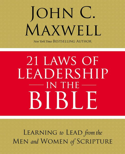 21 Laws Of Leadership In The Bible Principles Of Leadership As