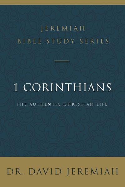 1 Corinthians: The Authentic Christian Life