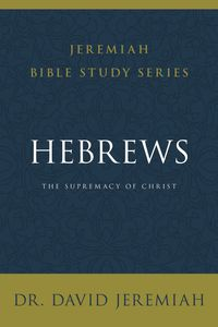 hebrews-the-supremacy-of-christ