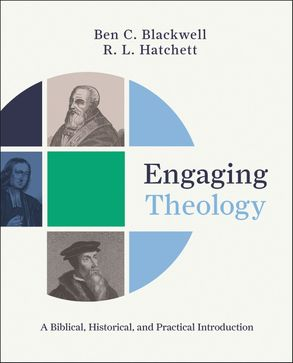 Cover image - Engaging Theology: A Biblical, Historical, And Practical Introduction
