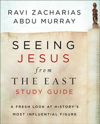 seeing-jesus-from-the-east-study-guide-a-fresh-look-at-historys-most-influential-figure