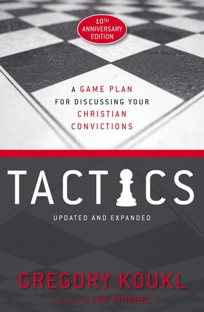 Cover image - Tactics: A Game Plan For Discussing Your Christian Convictions [10th Anniversary Edition]