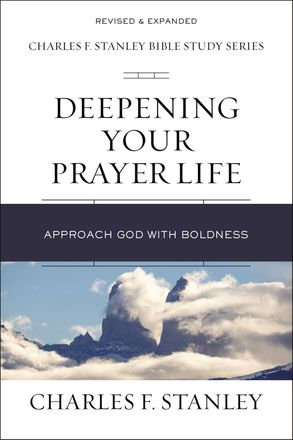 Cover image - Deepening Your Prayer Life: Approach God With Boldness