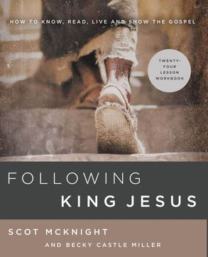 Cover image - Following King Jesus: How To Know, Read, Live, And Show The Gospel