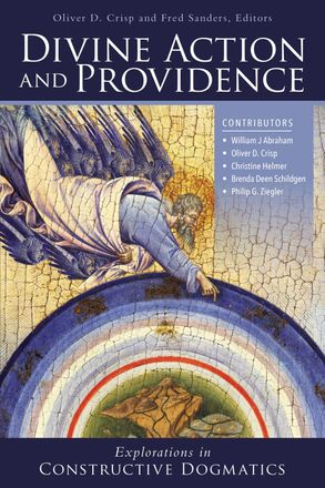 Cover image - Divine Action And Providence: Explorations In Constructive Dogmatics