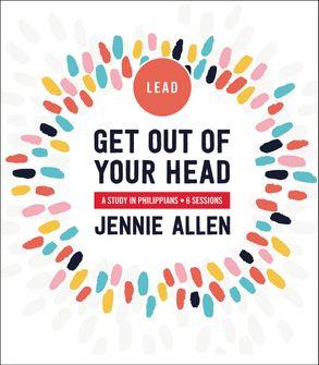 Cover image - Get Out Of Your Head Leader's Guide: A Study In Philippians
