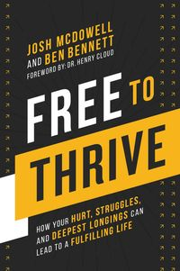 free-to-thrive-how-your-hurt-struggles-and-deepest-longings-can-lead-to-a-fulfilling-life