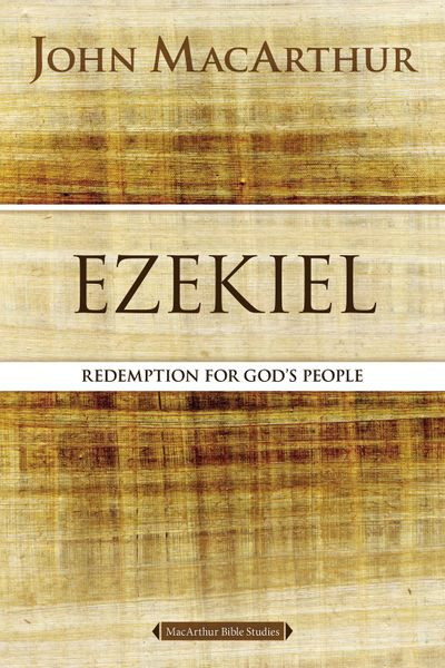 Ezekiel: Redemption For God's People