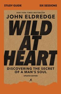 wild-at-heart-study-guide-discovering-the-secret-of-a-mans-soul