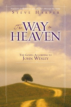 Cover image - The Way to Heaven: The Gospel According to John Wesley