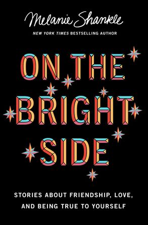 Cover image - On The Bright Side: Stories About Friendship, Love, And Being True To Yourself
