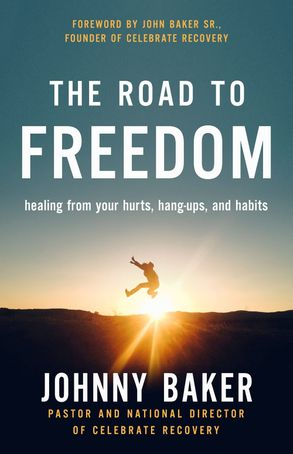 Cover image - The Road To Freedom: Healing From Your Hurts, Hang-ups, And Habits
