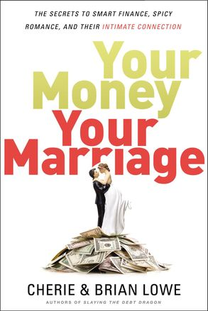 Cover image - Your Money, Your Marriage: The Secrets To Smart Finance, Spicy Romance, And Their Intimate Connection