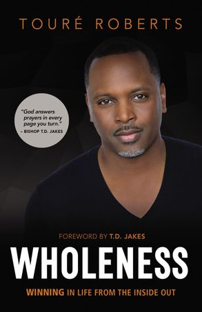 Cover image - Wholeness: Winning In Life From The Inside Out