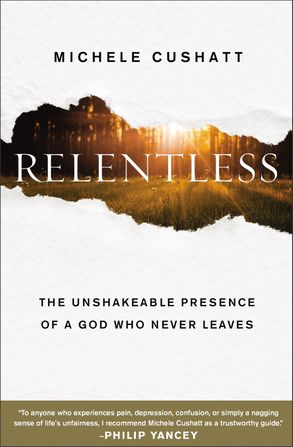 Cover image - Relentless: The Unshakeable Presence Of A God Who Never Leaves