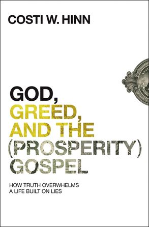 Cover image - God, Greed, And The (Prosperity) Gospel: How Truth Overwhelms A Life Built On Lies