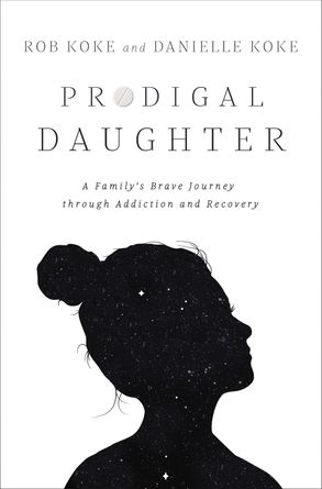 Cover image - Prodigal Daughter: A Family's Brave Journey Through Addiction And Recovery