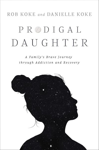 Prodigal Daughter: A Family's Brave Journey Through Addiction And Recovery