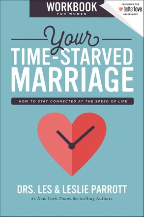 Cover image - Your Time-Starved Marriage Workbook For Women: How To Stay Connected At The Speed Of Life
