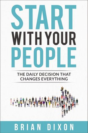 Cover image - Start With Your People: The Daily Decision That Changes Everything