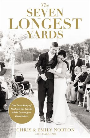 Cover image - The Seven Longest Yards: Our Love Story Of Pushing The Limits While Leaning On Each Other