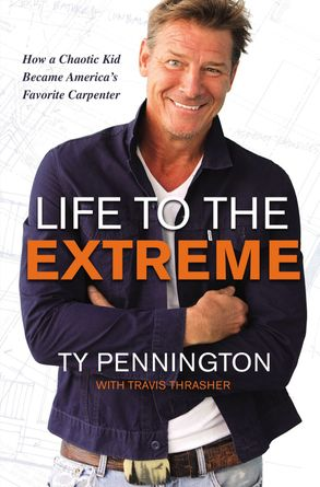 Cover image - Life To The Extreme: How A Chaotic Kid Became America's Favorite Carpenter