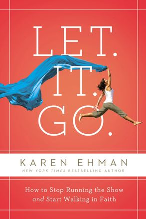 Cover image - Let. It. Go.: How To Stop Running The Show And Start Walking In Faith