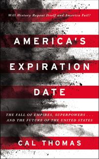 americas-expiration-date-the-fall-of-empires-superpowers-and-the-future-of-the-united-states