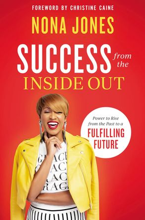Cover image - Success From The Inside Out: Power To Rise From The Past To A FulfillingFuture
