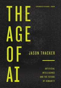 the-age-of-ai-artificial-intelligence-and-the-future-of-humanity