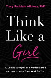 think-like-a-girl-10-unique-strengths-of-a-womans-brain-and-how-to-make-them-work-for-you