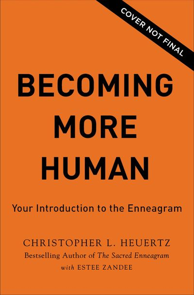 Becoming More Human: Your Introduction to the Enneagram