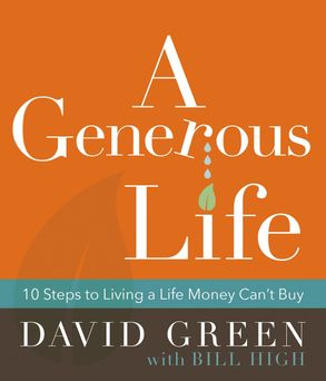 Cover image - A Generous Life: 10 Steps To Living A Life Money Can't Buy