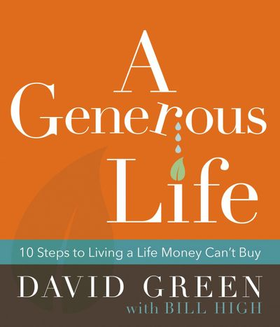 A Generous Life: 10 Steps To Living A Life Money Can't Buy