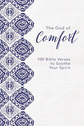 Cover image - The God Of Comfort: 100 Bible Verses To Soothe Your Spirit