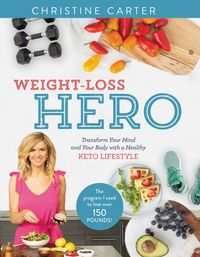 weight-loss-hero-transform-your-mind-and-your-body-with-a-healthy-keto-lifestyle