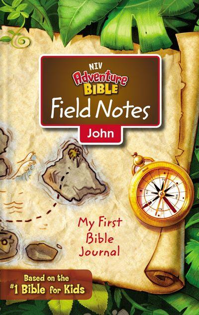NIV Adventure Bible Field Notes, John, Paperback, Comfort Print: My First Bible Journal