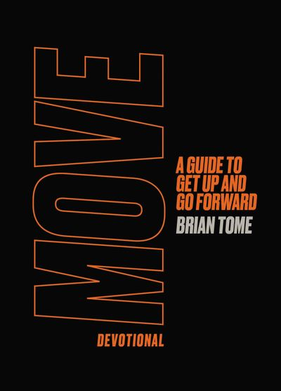 Move Devotional: A Guide To Get Up and Go Forward