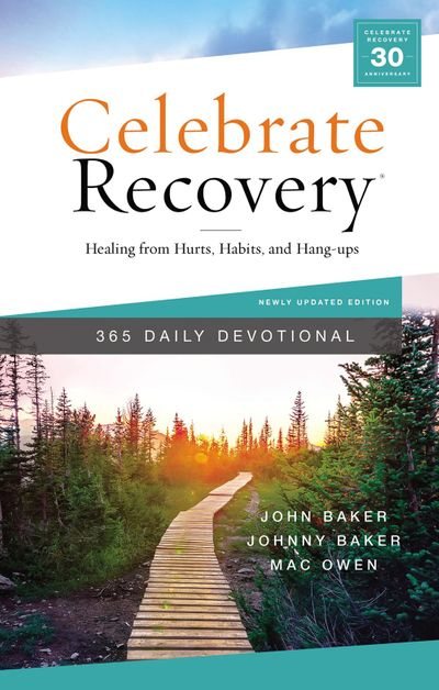 Celebrate Recovery 365 Daily Devotional: Healing From Hurts, Habits, andHang-ups