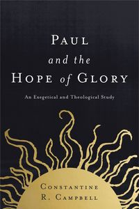 paul-and-the-hope-of-glory-an-exegetical-and-theological-study